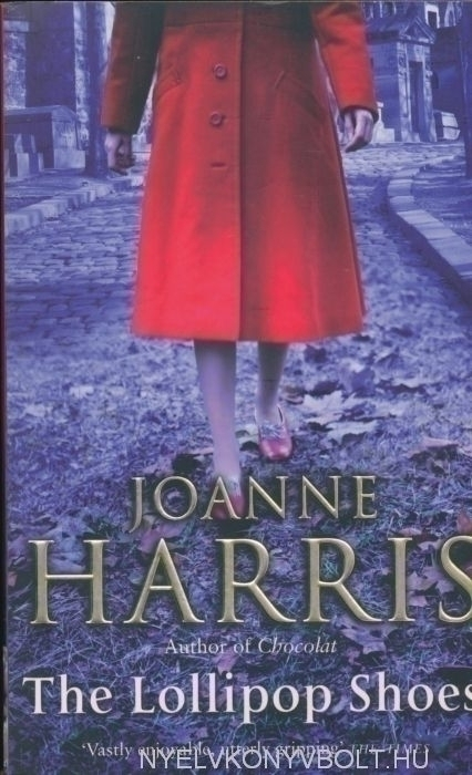 Joanne Harris: The Lollipop Shoes