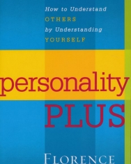 Florence Littauer.- Personality Plus: How to Understand Others by Understanding Yourself