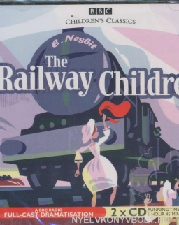 Edith Nesbit: The Railway Children - Audio Book CD