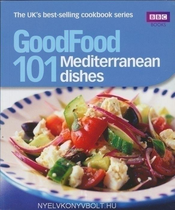 101 Mediterranean Dishes - Good Food