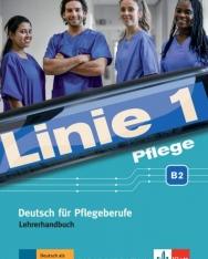 Linie 1 Pflege B2: Deutsch für Pflegeberufe. Lehrerhandbuch