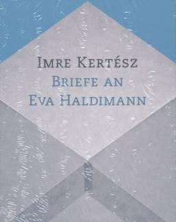 Kertész Imre: Briefe an Eva Haldimann