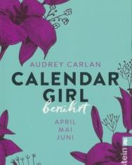 Audrey Carlan: Calendar Girl - Berührt: April/Mai/Juni   (Calendar Girl Quartal, Band 2)