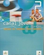 Canal joven @ en espanol Nivel 2 Libro del alumno