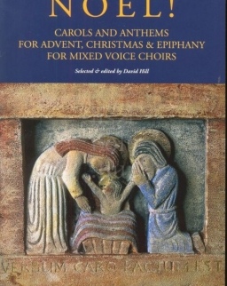 NOEL! - Carols and Anthems for Advent, Christmas and Epiphany