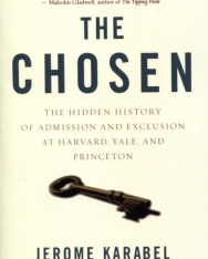 Jerome Karabel: The Chosen: The Hidden History of Admission and Exclusion at Harvard, Yale, and Princeton