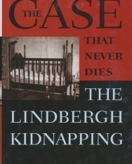Lloyd C. Gardner: The Case that Never Dies - The Lindbergh Kidnapping