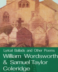 William Wordsworth, Samual Taylor Coleridge: Lyrical Ballads and Other Selected Poems - Wordsworth Poetry Library