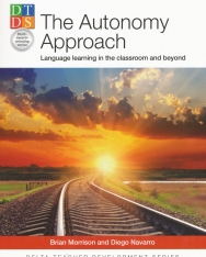 The Autonomy Approach - Language Learning in the Classroom and Beyond