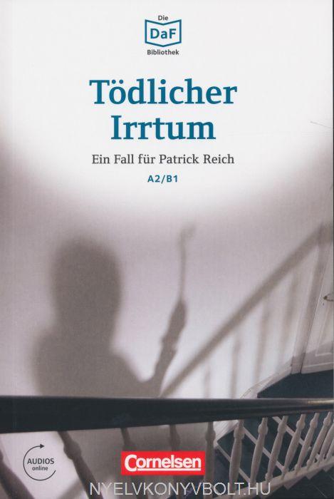 Tödlicher Irrtum Ein Fall für Patrick Reich - Die DAF Bibliothek A2/B1 Audios online