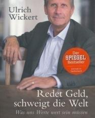 Ulrich Wickert: Redet Geld, schweigt die Welt: Was uns Werte wert sein müssen