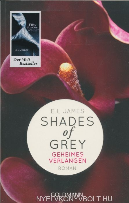 E L James: Shades of Grey - Geheimes Verlangen: Band 1