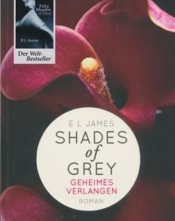 E L James: Shades of Grey - Geheimes Verlangen: Band 1