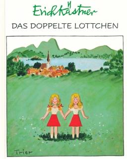 Erich Kästner: Das doppelte Lottchen