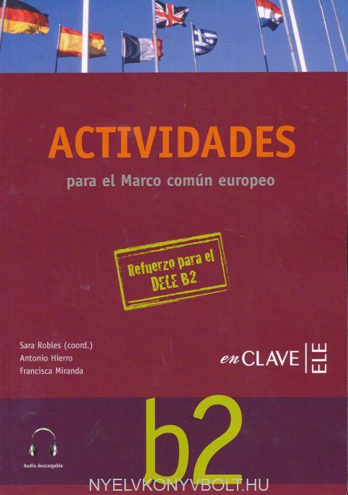 Actividades para el Marco común europeo de referencia para las lenguas B2 Audio descargable - Refuerzo para el DELE B2