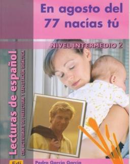 En agosto del 77 nacías tú - Lecturas de espanol Nivel Intermedio 2