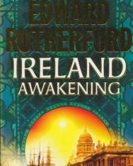Edward Rutherfurd: Ireland - Awakening