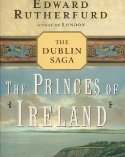 Edward Rutherfurd: The Princes of Ireland