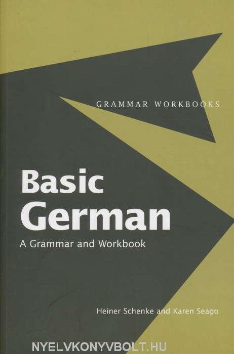 Basic German - A Grammar and Workbook