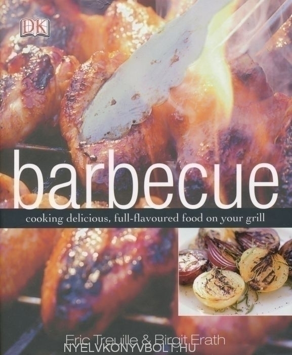 Barbecue - cooking delicious, full-flavoured food on your grill