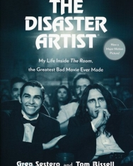 Greg Sestero, Tom Bissell: The Disaster Artist - My Life Inside The Room, the Greatest Bad Movie Ever Made