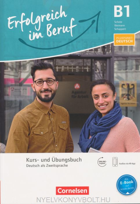 Pluspunkt Deutsch - Erfolgreich im Beruf: B1 - Kurs- und Übungsbuch: Mit Augmented Reality inkl. Audio-MP3