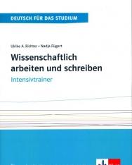 Wissenschaftlich arbeiten und schreiben - Intensivtrainer - Übungsbuch