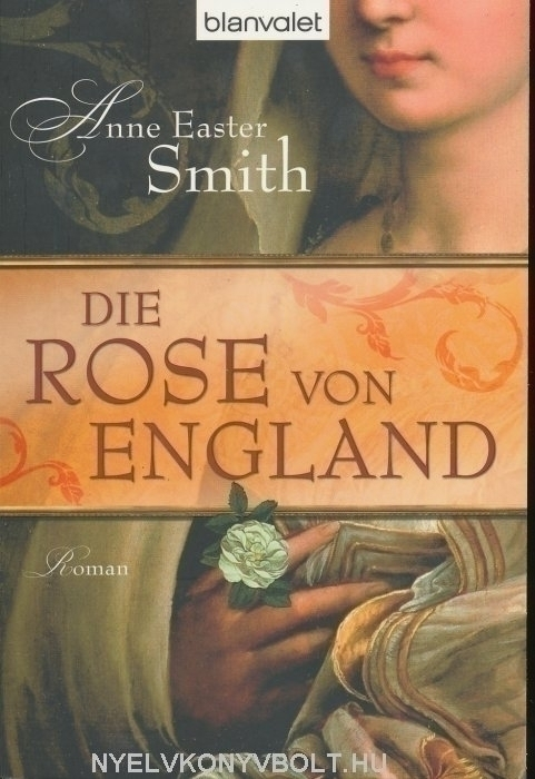 Anne Easter Smith: Die Rose von England