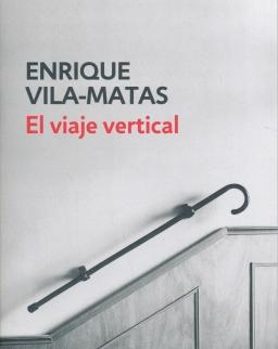 Enrique Vila-Matas: El viaje vertical