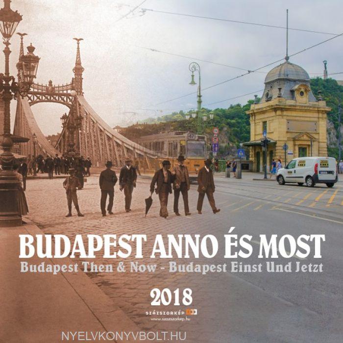 Budapest anno és most falinaptár 2018 (30x30)