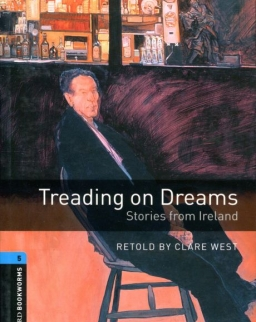 Treading on Dreams - Stories from Ireland with Audio CD - Oxford Bookworms Library Level 5