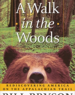 Bill Bryson: A Walk in the Woods - Rediscovering America on the Appalachian Trail