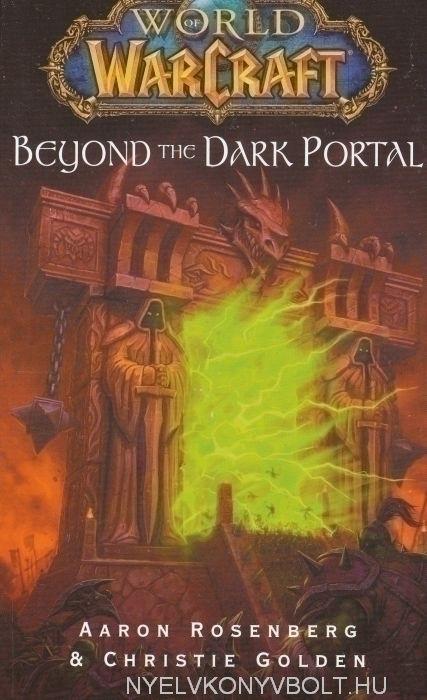 Aaron Rosenberg, Christie Golden: Beyond the Dark Portal - World of WarCraft