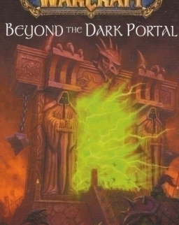 Aaron Rosenberg, Christie Golden: Beyond the Dark Portal - World of WarCraft