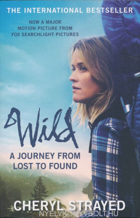 Cheryl Strayed: Wild: A Journey from Lost to Found