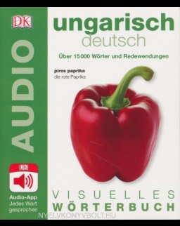 Visuelles Wörterbuch Ungarisch - Deutsch: Mit Audio-App - jedes Wort gesprochen