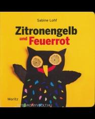 Zitronengelb und Feuerrot: Das Buch der vielen Farben