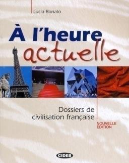 Á L'heure Actuelle  - Dossiers de civilisation francaise avec Audio CD Nouvelle Édition