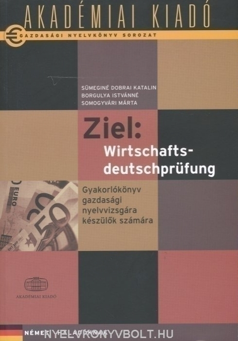 Gazdasági nyelvkönyv sorozat - Ziel: Wirtschaftsdeutschprüfung