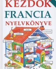 Kezdők Francia Nyelvkönyve - Felújított kiadás