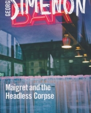 Georges Simenon:Maigret and the Headless Corpse