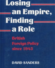 David Sanders: Losing an Empire, Finding a Role: British Foreign Policy since 1945