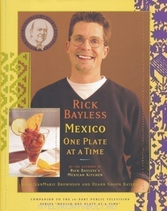 Rick Bayless: Mexico One Plate at a Time