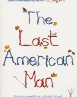 Elizabeth Gilbert: The Last American Man