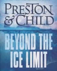 Douglas Preston, Lincoln Child: Beyond the Ice Limit