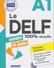 Le DELF scolaire et junior - 100% réussite - A1 - Livre + CD MP3
