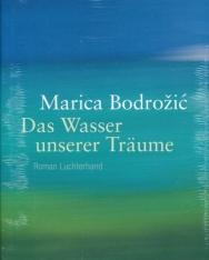 Marica Bodrozic:Das Wasser unserer Träume
