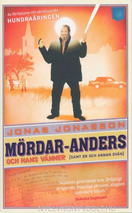 Jonas Jonasson:Mördar-Anders och hans vänner (samt en och annan ovän)