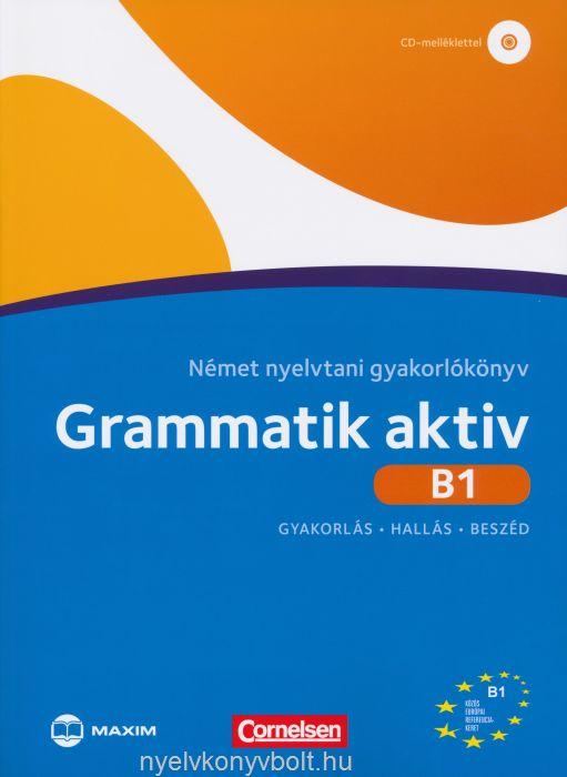 Grammatik aktiv B1 - Német nyelvtani gyakorlókönyv - Gyakorlás - Halás - Beszéd - CD melléklettel