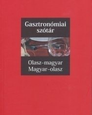 Gasztronómiai szótár Olasz-magyar, magyar-olasz - SzakMai szókincs (MX-1337)